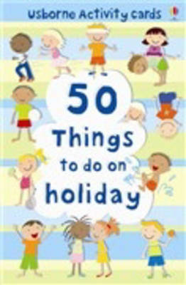 50 Things to Do on Holiday by Fiona Watt