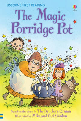 The Magic Porridge Pot by The Brothers Grimm