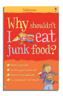 Why Shouldn't I Eat Junk Food by