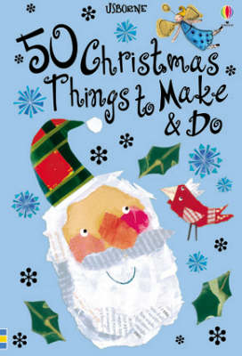 50 Christmas Things to Make and Do by