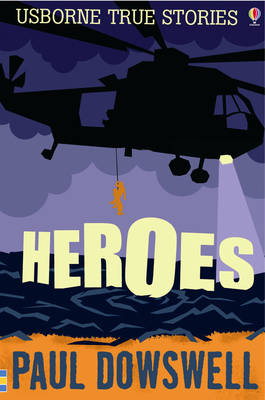 Heroes by Paul Dowswell