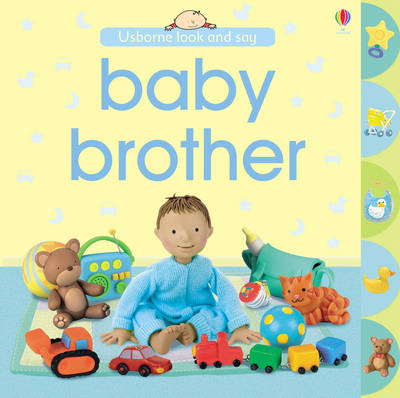 Look and Say Baby Brother by Felicity Brooks