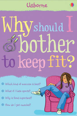 Why Should I Bother to Keep Fit? by