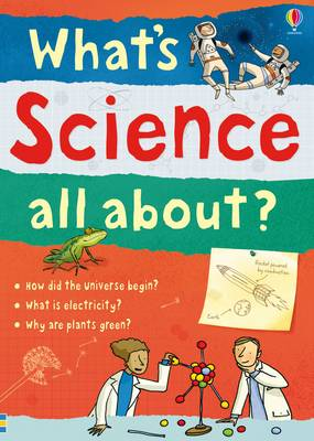 What's Science All About? by Alex Frith, Hazel Maskell, Lisa Gillespie