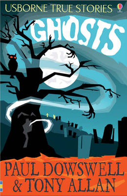 Ghosts by Paul Dowswell, Tony Alan