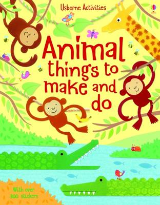 Animal Things to Make and Do by Rebecca Gilpin