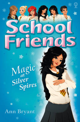 Magic at Silver Spires by Ann Bryant