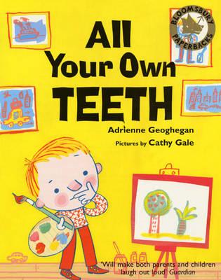 All Your Own Teeth by Adrienne Geoghegan