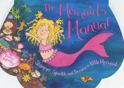 The Mermaid's Manual by Dawn Apperley