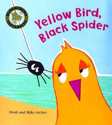 Yellow Bird, Black Spider by Dosh Archer, Mike Archer