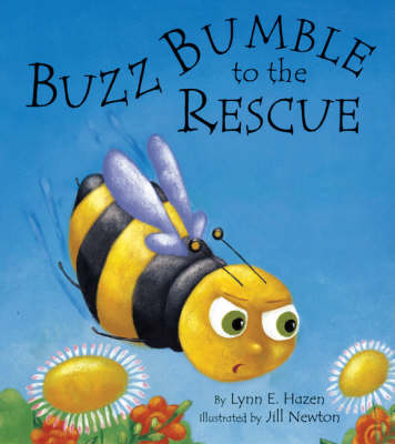 Buzz Bumble to the Rescue! by Lynn E. Hazen