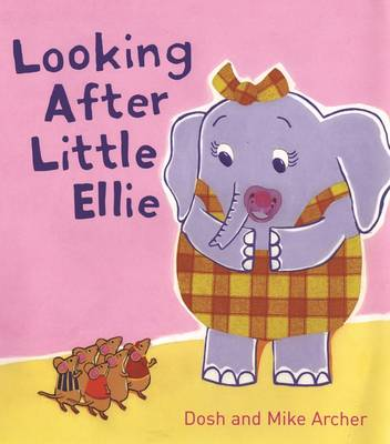 Looking After Little Ellie by Dosh Archer, Mike Archer