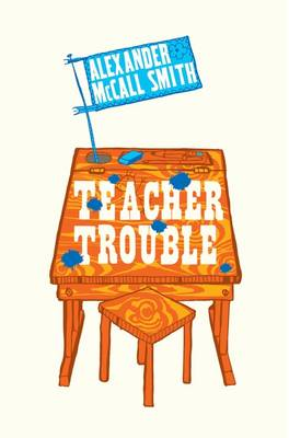 Teacher Trouble by Alexander McCall Smith