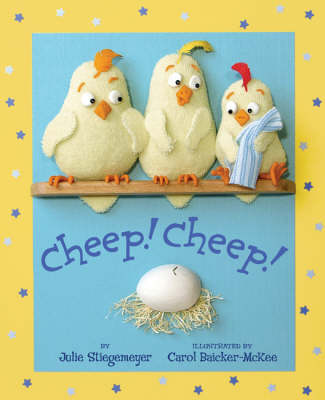 Cheep! Cheep! by Julie Stiegemeyer