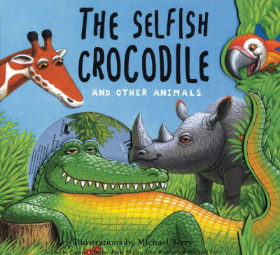The Selfish Crocodile and Other Animals by Faustin Charles, Michael Terry, Peter Blight, Sally Grindley