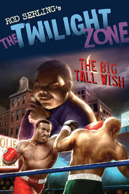 The Big Tall Wish by Mark Kneece, Rod Serling