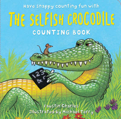 The Selfish Crocodile Counting Board Book by Faustin Charles