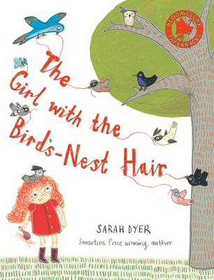 The Girl with the Bird's-nest Hair by Sarah Dyer