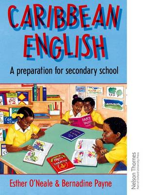 Caribbean English A Preparation for Secondary School by Esther O'Neale, B. Payne