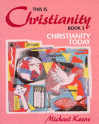 This is - Christianity Christianity Today by Michael Keene