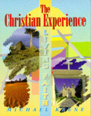 The Christian Experience by Michael Keene