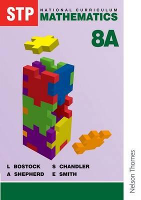 STP National Curriculum Mathematics Pupil Book 8A by L. Bostock, A. Shepherd, F. S. Chandler, Ewart Smith