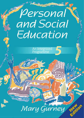 Personal and Social Education An Integrated Programme by Mary Gurney