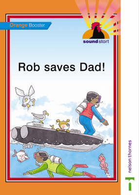 Sound Start Orange Booster - Rob Saves Dad! by John Jackman, Hilary Frost