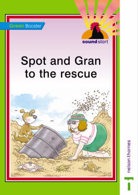 Sound Start Green Booster - Spot and Gran to the Rescue by Hilary Frost, John Jackman
