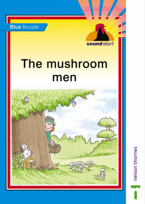 Sound Start Blue Booster - The Mushroom Men by Hilary Frost, John Jackman