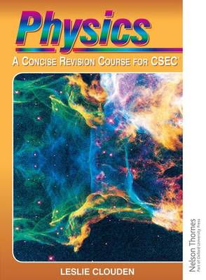 Physics - A Concise Revision Course for CSEC by Leslie Clouden