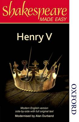 Shakespeare Made Easy - Henry V by Alan Durband
