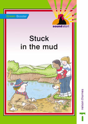 Sound Start Green Booster - Stuck in the Mud by John Jackman, Hilary Frost