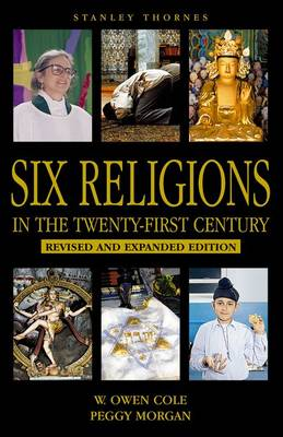 One World - Six Religions in the Twenty-first Century by W.Owen Cole, Peggy Morgan