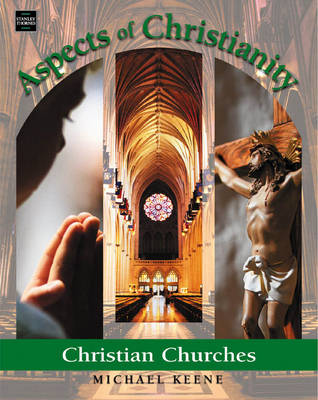 Aspects of Christianity Christian Churches by Michael Keene