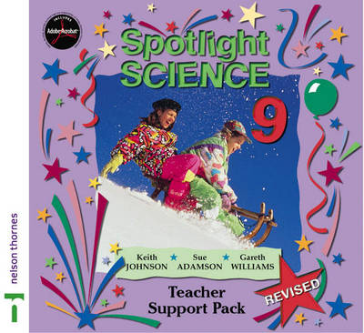 Spotlight Science 9 - Teacher Support Pack by Keith Johnson, Gareth Williams, Sue Adamson