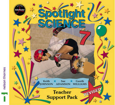 Spotlight Science Teacher Support Pack 7 by Keith Johnson, Gareth Williams, Sue Adamson
