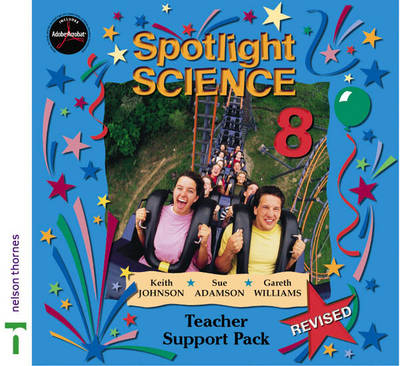 Spotlight Science Teacher Support Pack 8 Teacher's Support Pack by Keith Johnson, Gareth Williams, Sue Adamson