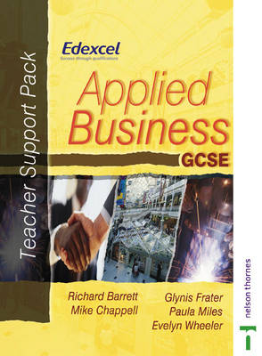 Applied Business GCSE Teacher Support Pack (EDEXCEL) by Richard Barrett