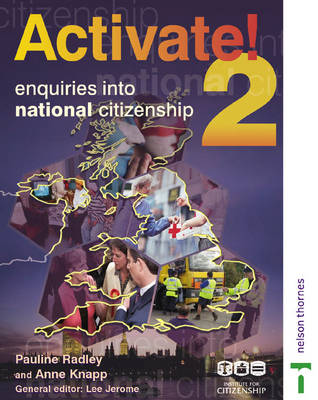 Activate! Students' Book 2: Enquiries into National Citizenship by Institute for Citizenship, Pauline Hudson, Anne Knapp