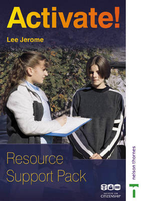 Activate! Resource Support Pack by Lee Jerome, Institute for Citizenship