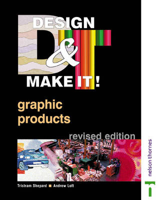 Design and Make it Graphic Products by Tristram Shephard, Andrew Loft, Tristram Shepard