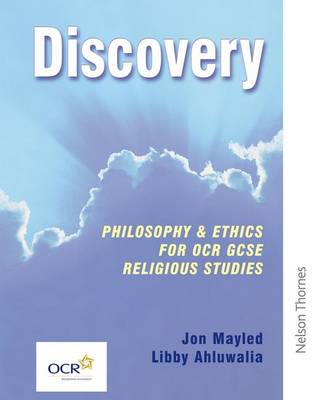 Discovery: Philosophy & Ethics for OCR GCSE Religious Studies- Core Edition by Libby Ahluwalia, Jon Mayled