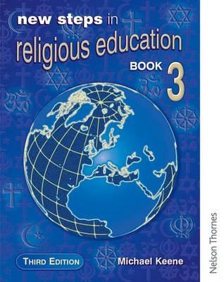 New Steps in Religious Education - Book 3 by Michael Keene