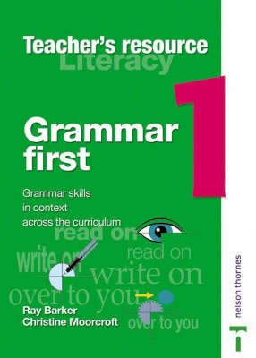 Grammar First Teacher's Book 1 by Ray Barker, Christine Moorcroft