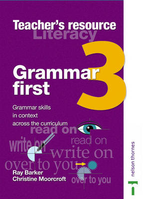 Grammar First Teacher's Book 3 by Ray Barker, Christine Moorcroft
