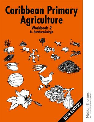 Caribbean Primary Agriculture - Workbook 2 by Ronald Ramharacksingh
