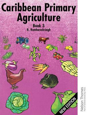 Caribbean Primary Agriculture - Book 3 by Ronald Ramharacksingh