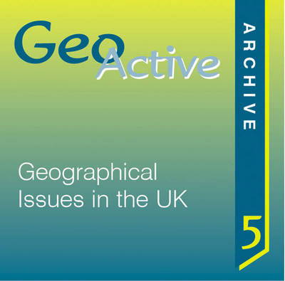 Geoactive Archive Geographical Issues in the UK by