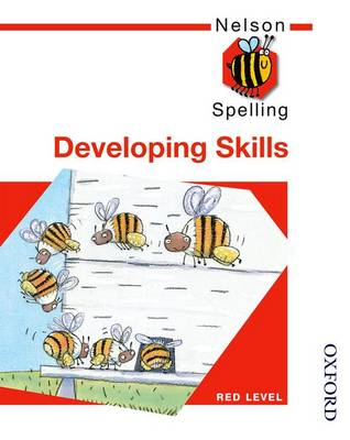 Nelson Spelling - Developing Skills Red Level by John Jackman
